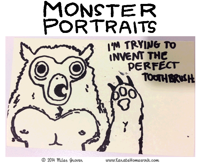 MONSTER PORTRAITS: I'M TRYING TO INVENT THE PERFECT TOOTHBRUSH